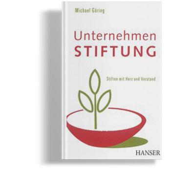 Veröffentlichung: Unternehmen Stiftung - Stiften mit Herz und Verstand